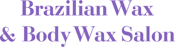 Brazilian Wax & Body Wax Salon